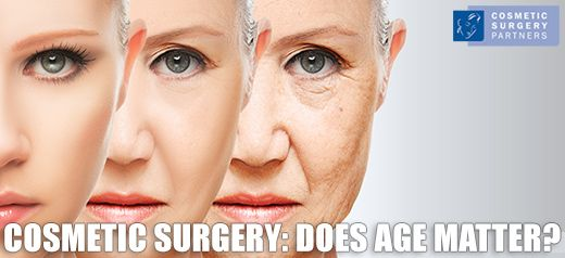 Does it matter what age you have cosmetic surgery?