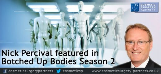UK Surgeon Mr Nick Percival FRCS of Cosmetic Surgery Partners featured in Botched Up Bodies Season 2