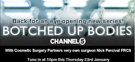 Cosmetic Surgery Partners Nick Percival features on this Thursdays Botched Up Bodies on Channel 5