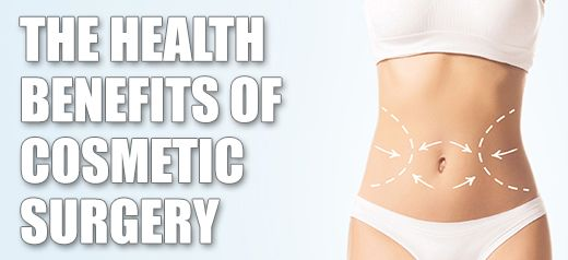 The health benefits of cosmetic surgery procedures