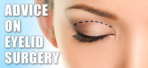Eyelid surgery advice - Blepharoplasty