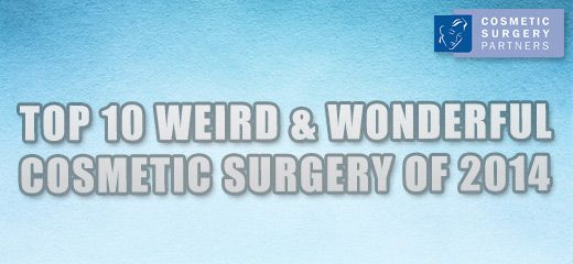 Top ten weird & wonderful plastic & cosmetic surgery 2014