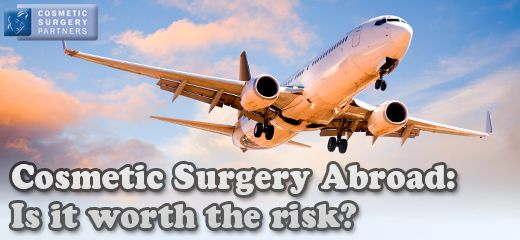 Cosmetic surgery abroad: is it worth the risk?